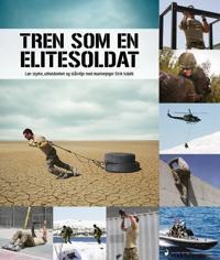 Tren som en elitesoldat - Eirik Isdahl | Ridgeroadrun.org