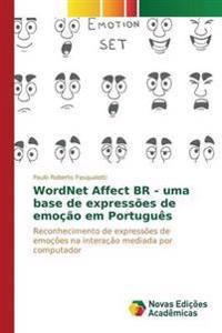 Wordnet Affect Br - Uma Base de Expressoes de Emocao Em Portugues