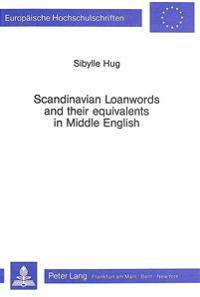Scandinavian Loanwords and Their Equivalents in Middle English