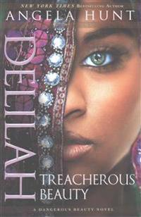 Delilah: Treacherous Beauty