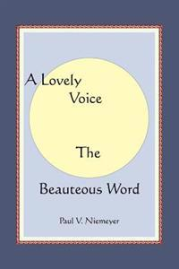 A Lovely Voice the Beauteous Word