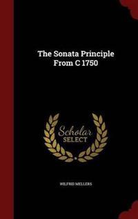 The Sonata Principle from C 1750