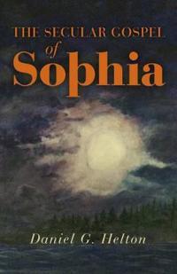 The Secular Gospel of Sophia