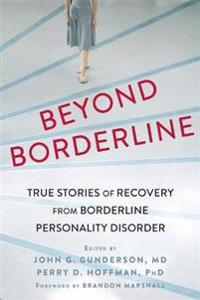 Beyond Borderline: True Stories of Recovery from Borderline Personality Disorder