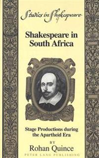 Shakespeare in South Africa: Stage Productions During the Apartheid Era