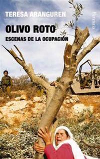 Olivo Roto: Escenas de La Ocupacion