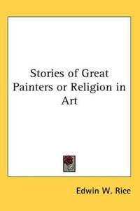 Stories of Great Painters or Religion in Art