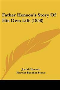 Father Henson's Story Of His Own Life (1858)