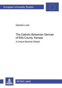 The Catholic Bohemian German of Ellis County, Kansas