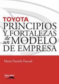 Toyota: Principios y Fortalezas de Un Modelo de Empresa