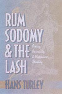 Rum, Sodomy, and the Lash