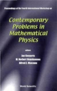 CONTEMPORARY PROBLEMS IN MATHEMATICAL PHYSICS - PROCEEDINGS OF THE FOURTH INTERNATIONAL WORKSHOP