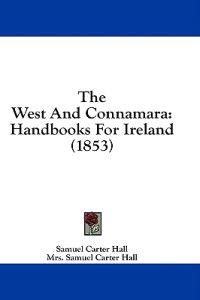 The West And Connamara: Handbooks For Ireland (1853)