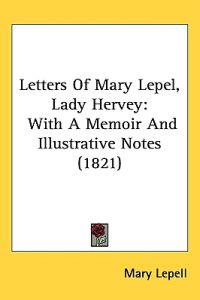 Letters Of Mary Lepel, Lady Hervey