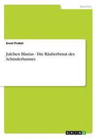 Julchen Blasius - Die Rauberbraut Des Schinderhannes