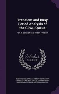 Transient and Busy Period Analysis of the GI/G/1 Queue