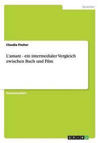 L'Amant - Ein Intermedialer Vergleich Zwischen Buch Und Film