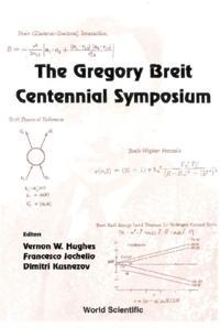 GREGORY BREIT CENTENNIAL SYMPOSIUM, THE