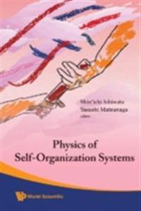 PHYSICS OF SELF-ORGANIZATION SYSTEMS  - PROCEEDINGS OF THE 5TH 21ST CENTURY COE SYMPOSIUM