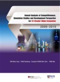 Annual Analysis Of Competitiveness, Simulation Studies And Development Perspective For 34 Greater China Economies: 2000-2010
