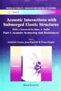 ACOUSTIC INTERACTIONS WITH SUBMERGED ELASTIC STRUCTURES - PART I