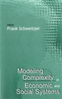 MODELING COMPLEXITY IN ECONOMIC AND SOCIAL SYSTEMS