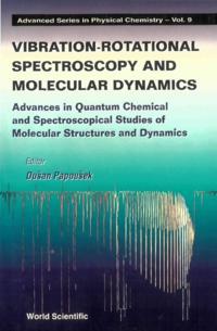 VIBRATIONAL-ROTATIONAL SPECTROSCOPY AND MOLECULAR DYNAMICS