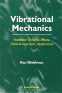 Vibrational Mechanics: Nonlinear Dynamic Effects, General Approach, Applications