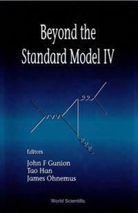 BEYOND THE STANDARD MODEL IV