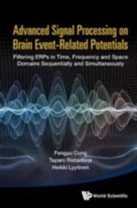 Advanced Signal Processing On Brain Event-related Potentials: Filtering Erps In Time, Frequency And Space Domains Sequentially And Simultaneously