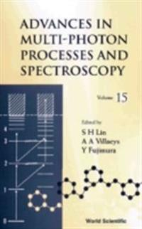ADVANCES IN MULTI-PHOTON PROCESSES AND SPECTROSCOPY, VOL 15