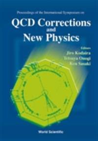 QCD CORRECTIONS AND NEW PHYSICS - PROCEEDINGS OF THE INTERNATIONAL SYMPOSIUM