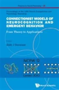 CONNECTIONIST MODELS OF NEUROCOGNITION AND EMERGENT BEHAVIOR
