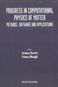 PROGRESS IN COMPUTATIONAL PHYSICS OF MATTER