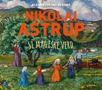 Nikolai Astrup si magiske verd - Helga Anspach, Torunn Myrva pdf epub