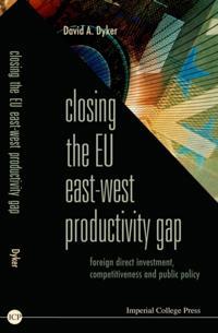 CLOSING THE EU EAST-WEST PRODUCTIVITY GAP