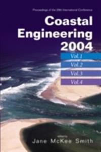 COASTAL ENGINEERING 2004 - PROCEEDINGS OF THE 29TH INTERNATIONAL CONFERENCE (IN 4 VOLS)