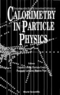CALORIMETRY IN PARTICLE PHYSICS
