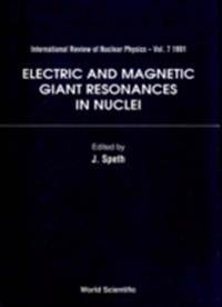 ELECTRIC AND MAGNETIC GIANT RESONANCES IN NUCLEI