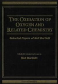 OXIDATION OF OXYGEN AND RELATED CHEMISTRY, THE