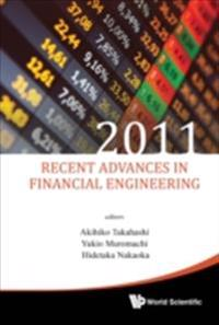 RECENT ADVANCES IN FINANCIAL ENGINEERING 2011 - PROCEEDINGS OF THE INTERNATIONAL WORKSHOP ON FINANCE 2011