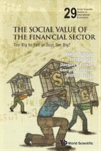 SOCIAL VALUE OF THE FINANCIAL SECTOR, THE