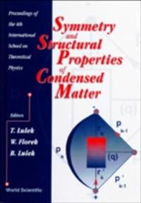 SYMMETRY AND STRUCTURAL PROPERTIES OF CONDENSED MATTER - PROCEEDINGS OF THE 4TH INTERNATIONAL SCHOOL ON THEORETICAL PHYSICS