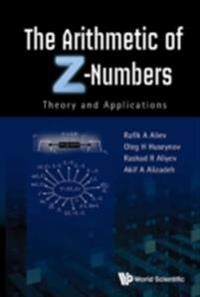 Arithmetic Of Z-numbers, The: Theory And Applications