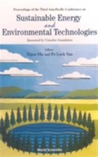 SUSTAINABLE ENERGY AND ENVIRONMENTAL TECHNOLOGIES - PROCEEDINGS OF THE THIRD ASIA PACIFIC CONFERENCE