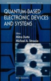 Quantum-based Electronic Devices And Systems, Selected Topics In Electronics And Systems, Vol 14