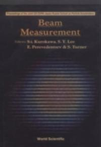 BEAM MEASUREMENT - PROCEEDINGS OF THE JOINT US-CERN-JAPAN-RUSSIA SCHOOL ON PARTICLE ACCELERATORS