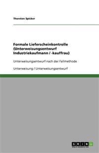 Formale Lieferscheinkontrolle (Unterweisungsentwurf Industriekaufmann / -kauffrau)