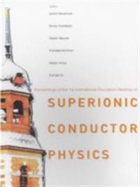 SUPERIONIC CONDUCTOR PHYSICS - PROCEEDINGS OF THE 1ST INTERNATIONAL MEETING ON SUPERIONIC CONDUCTOR PHYSICS (IDMSICP)