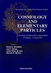 COSMOLOGY AND ELEMENTARY PARTICLES - PROCEEDINGS OF THE 2ND WINTER SCHOOL OF PHYSICS